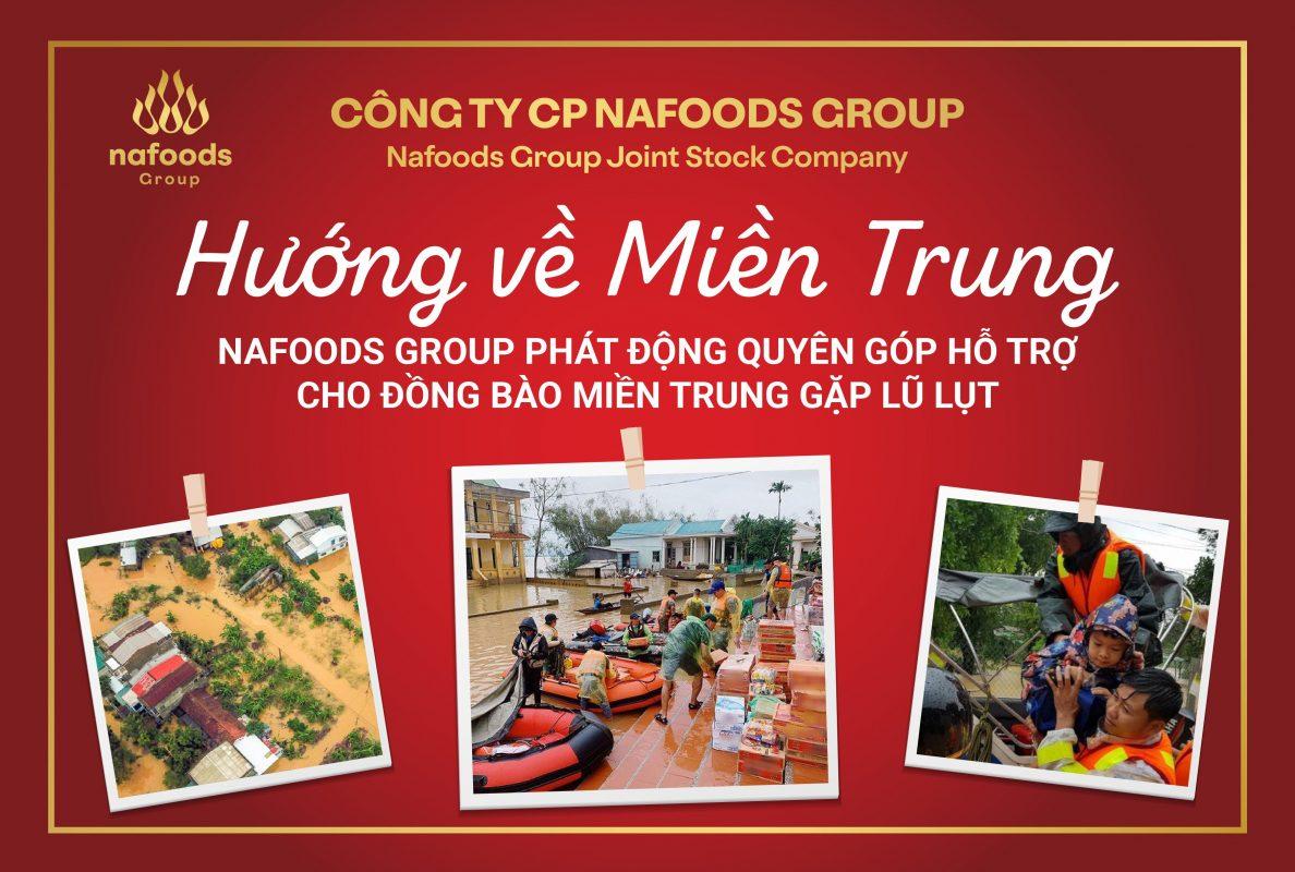 Nafoods Group hướng về đồng bào chịu ảnh hưởng lũ lụt tại Miền Trung